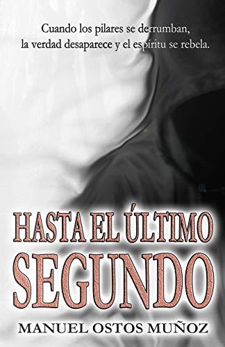 Hasta el último segundo (Spanish Edition)