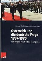 Osterreich und die deutsche Frage 1987-1990: Vom Honecker-Besuch in Bonn Bis zur Einheit