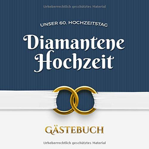 Unser 60. Hochzeitstag - Diamantene Hochzeit - Gästebuch: Dekoration zur Feier der Diamanthochzeit...
