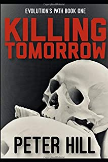 Killing Tomorrow: Book One of the Evolution's Path series