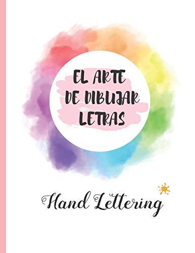 EL ARTE DE DIBUJAR LETRAS: CUADERNO DE HOJAS PUNTEADAS PARA LA PRACTICA DEL HAND LETTERING | RELÁJATE Y CREA TU PROPIA CALIGRAFÍA | JÓVENES Y ADULTOS. REGALO CREATIVO Y ORIGINAL.