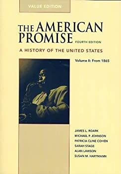 The American Promise: A History of the United States, Volume 2: From 1865 [with Reading the American Past, Volume 2] 0312538464 Book Cover