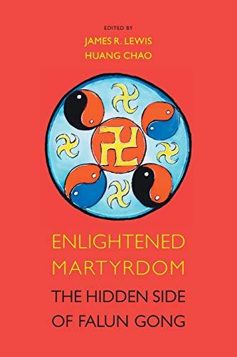 Enlightened Martyrdom: The Hidden Side of Falun Gong