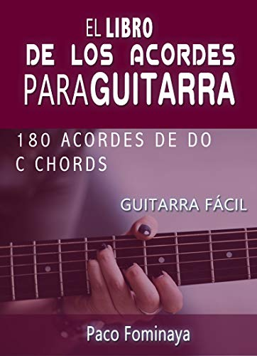 El libro de los acordes para guitarra - Do: 180 acordes de Do eBook: Fominaya, Paco: Amazon.es: Tienda Kindle