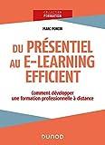 Du présentiel au e-learning efficient - Comment développer une formation professionnelle à distance