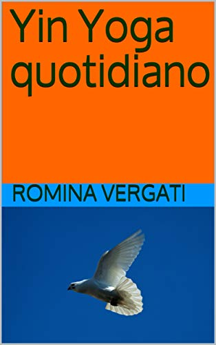 Yin Yoga quotidiano (Italian Edition)