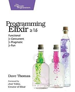 scheda programming elixir 1.6: functional > concurrent > pragmatic > fun