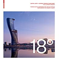 18 Degrees: Capital Gate – Leaning Tower of Abu Dhabi: the Ultimate Diagrid (Iconic Leaning Tower)