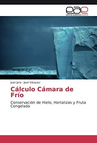Jara, J: Cálculo Cámara de Frío