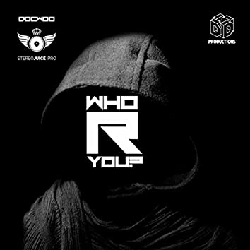 Who R You?