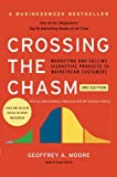 Real Estate Investing Books! - Crossing the Chasm, 3rd Edition: Marketing and Selling Disruptive Products to Mainstream Customers (Collins Business Essentials)