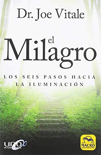 EL MILAGRO. Los Seis pasos hacia la Iluminación: 13,5 x 20,5 cm (Nueva Sabiduría)