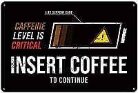 ライフサポートコアカフェインレベルは重要です継続するコーヒーを挿入し、ブリキのサインヴィンテージ面白い生き物鉄の絵画金属板ノベルティ