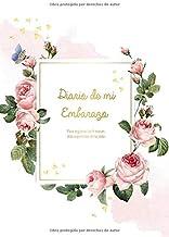 Diario de mi Embarazo: Para registrar los 9 meses más especiales de tu vida - Diario del Embarazo y Agenda embarazo | Rega...