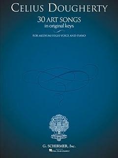 Celius Dougherty - 30 Art Songs in Original Keys: For Medium/High Voice and Piano