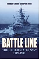 Battle Line: The United States Navy, 1919-1939