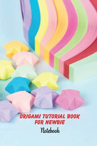 Origami Tutorial Book For Newbie Notebook: Notebook|Journal| Diary/ Lined - Size 6x9 Inches 100 Pages