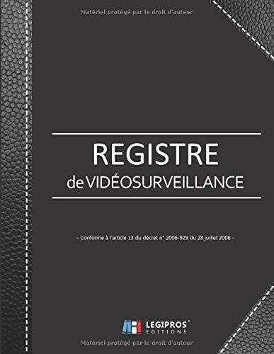 Registre de Vidéosurveillance: v3-6 Format large   Conforme à l'article 13 du décret n° 2006-929 du 28 juillet 2006 relatif à la Vidéoprotection   ... noir renfort couverture imitation cuir noir