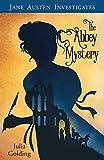 The Jane Austen Investigates: The Abbey Mystery