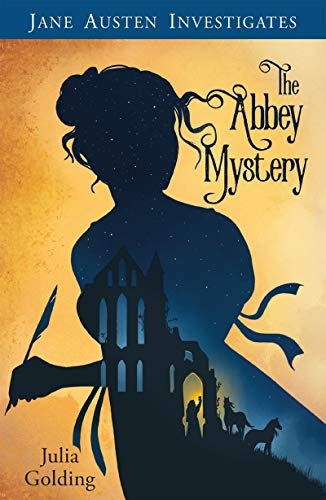 The Jane Austen Investigates: The Abbey Mystery by [Julia Golding]
