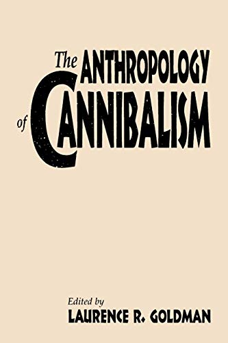 Download The Anthropology of Cannibalism 0897895975