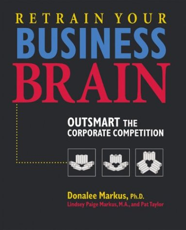 Image OfRetrain Your Business Brain: Outsmart The Corporate Competition