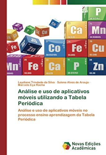 Análise e uso de aplicativos móveis utilizando a Tabela Periódica: Análise e uso de aplicativos móveis no processo ensino aprendizagem da Tabela Periódica