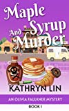 Maple Syrup And Murder (Olivia Faulkner Mysteries)