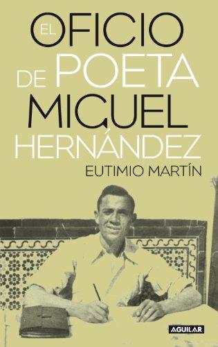 El oficio de poeta, Miguel Hernández