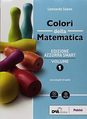 Colori della matematica. Ediz. azzurra smart. Con Quaderno di inclusione e recupero. Per il biennio dei Licei. Con ebook. Con espansione online (Vol. 1)
