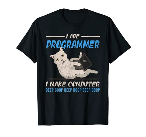 I Are Programmer I Make Computer Beep Boop - Gato para mujer Camiseta