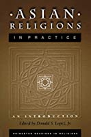 Asian Religions in Practice (Princeton Readings in Religions)