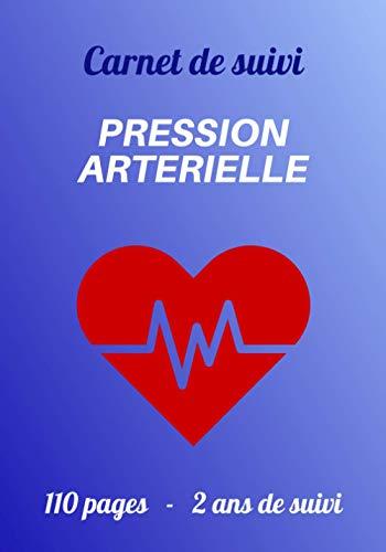Carnet de suivi Pression Artérielle: Relevé quotidien de votre tension artérielle et...