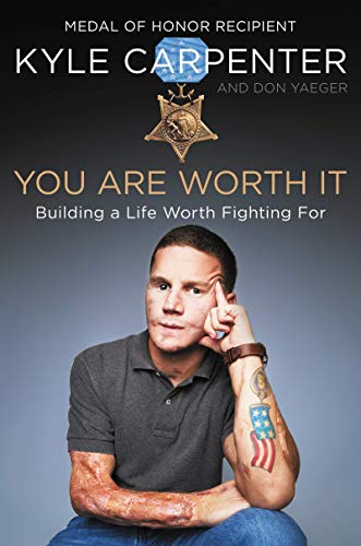 [Kyle Carpenter] You are Worth It: Building a Life Worth Fighting for-Hardcover