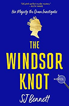 The Windsor Knot  A Novel  Her Majesty the Queen Investigates 1