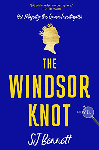 The Windsor Knot: A Novel (Her Majesty the Queen Investigates, 1)