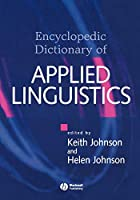 Encyclopedic Dictionary of Applied Linguistics: A Handbook for Language Teaching (Blackwell Handbooks in Linguistics (Paperback))