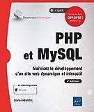 PHP et MySQL - Maîtrisez le développement d'un site web dynamique et interactif (4e édition)