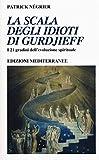 La scala degli idioti di Gurdjieff. I 21 gradini dell'evoluzione spirituale