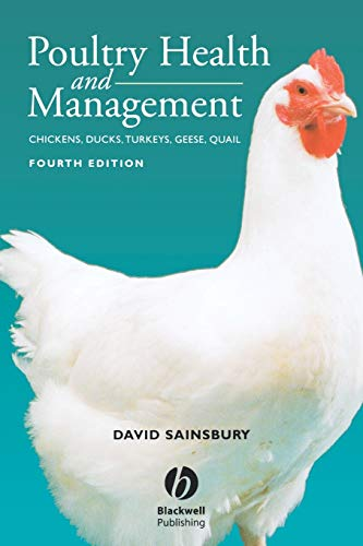 Poultry Health and Management: Chickens, Turkeys, Ducks, Geese and Quail