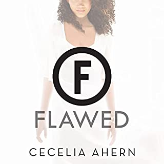 Flawed     A Novel              By:                                                                                                                                 Cecelia Ahern                               Narrated by:                                                                                                                                 Aysha Kala                      Length: 11 hrs and 27 mins     108 ratings     Overall 4.4