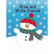 """Draw and Write Journal: Christmas Composition Notebook for Kids - Paper With Primary Lines for Writing Stories and Blank Space for Drawing Pictures - 140 Pages - 7.4"""" by 9.7"""" - Snowman Design"""