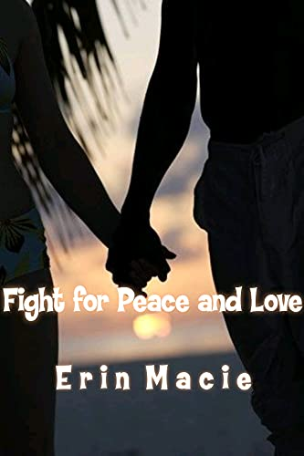 Fight for Peace and Love (English Edition)