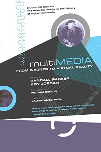 Multimedia: From Wagner to Virtual Reality (Expanded Edition)