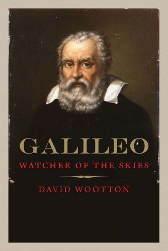 Wootton, D: Galileo: Watcher of the Skies