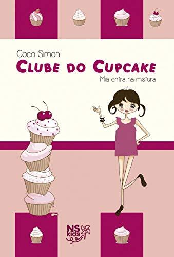 Clube do cupcake - Mia entra na mistura: 2
