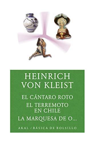 El cántaro roto/ El terremoto en Chile / La marquesa de O... (Básica de Bolsillo nº 130)