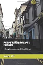 Picture Walking Poldark's Falmouth: Georgian elements of the old town (Walk the Talk travel tips)