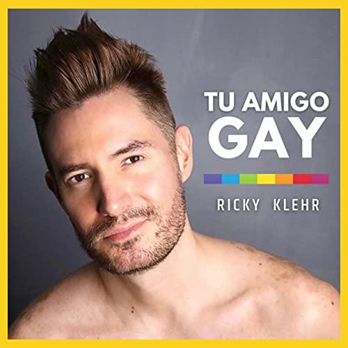 Tu Amigo Gay Podcast By Ricky Klehr cover art