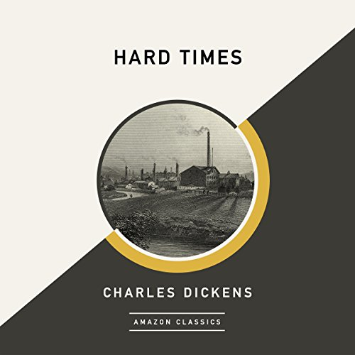 Hard Times (AmazonClassics Edition) audiobook cover art